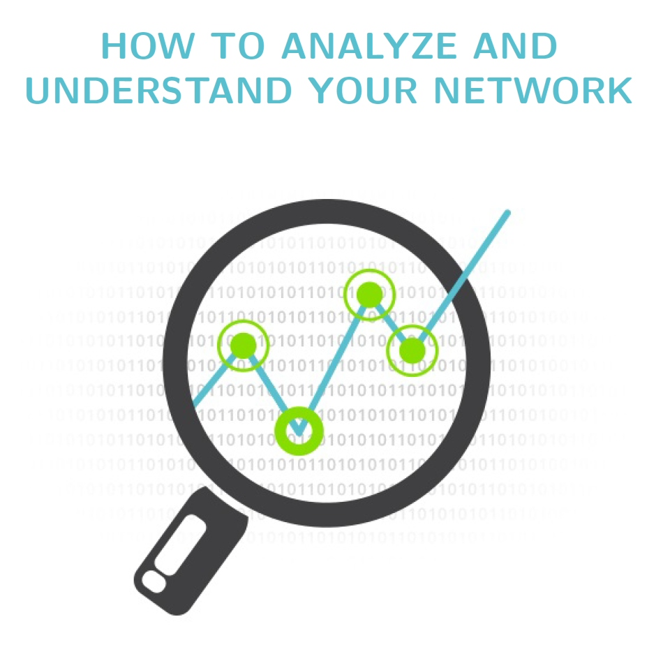 How to analyze and understand your network